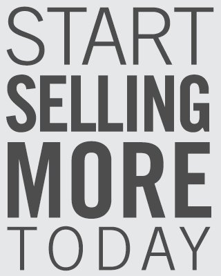 Start Selling More Today