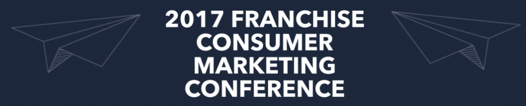 2017 Franchise Consumer Marketing Conference