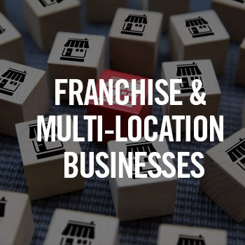 Franchise & Multi-location Businesses