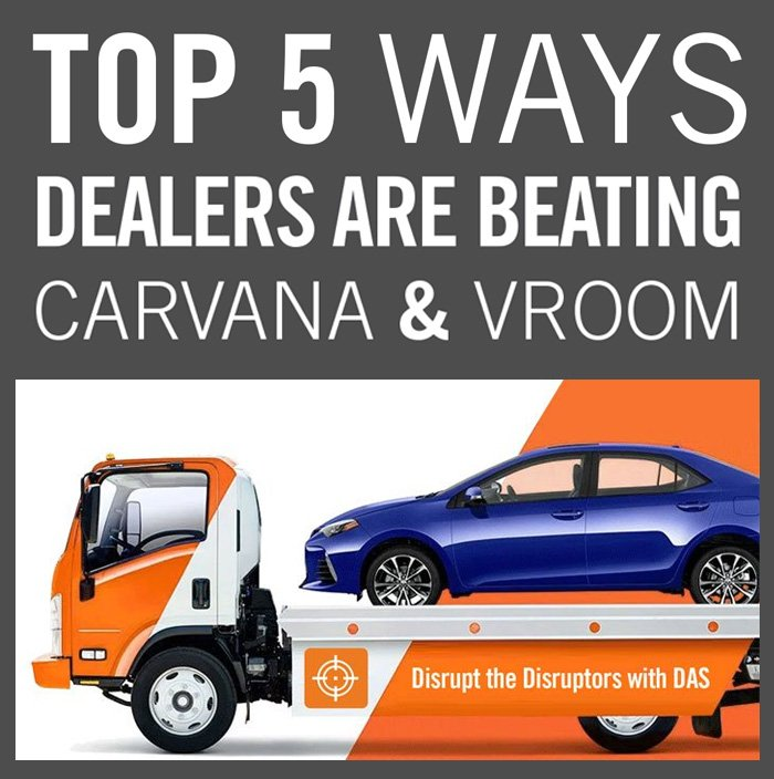 TOP 5 WAYS DEALERS ARE BEATING CARVANA & VROOM