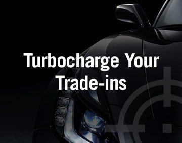 Turbocharge Your Trade-Ins
