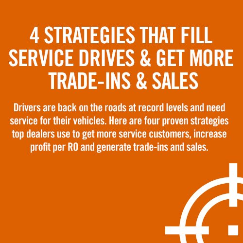 4 STRATEGIES THAT FILL SERVICE DRIVES