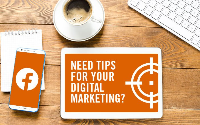 Facebook's Top Digital Marketing & Advertising Tips